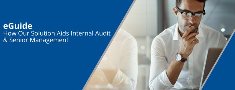 e-Guide: How our solution aids internal audit & senior management
