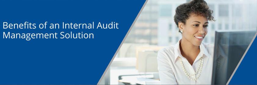 Benefits of an internal audit management solution
