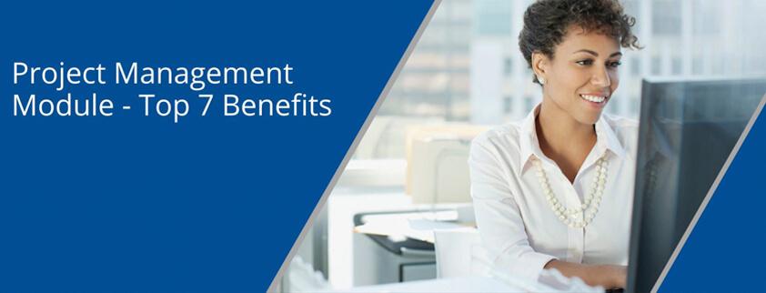 Project management module - Top 7 benefits